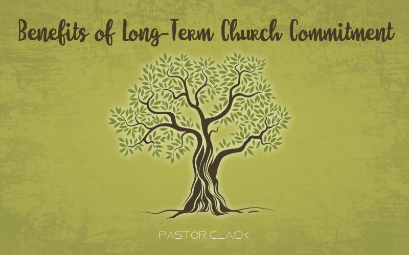 Benefits of Long-Term Church Commitment
