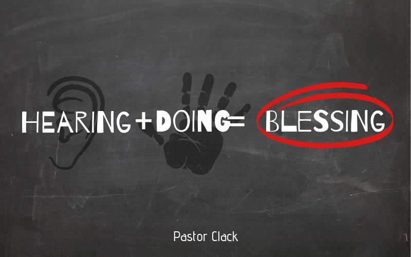 Hearing + Doing = Blessing
